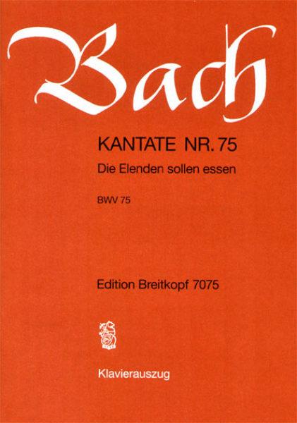 Die Elenden sollen essen BWV 75