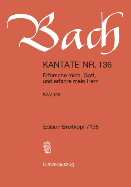 Erforsche mich, Gott, und erfahre mein Herz BWV 136
