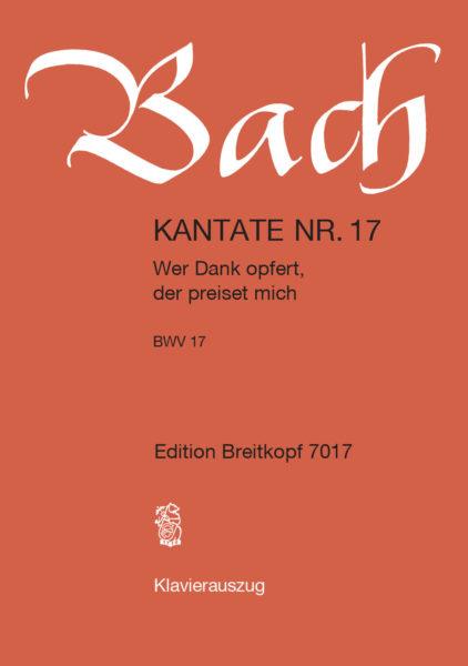 Wer Dank opfert, der preiset mich BWV 17