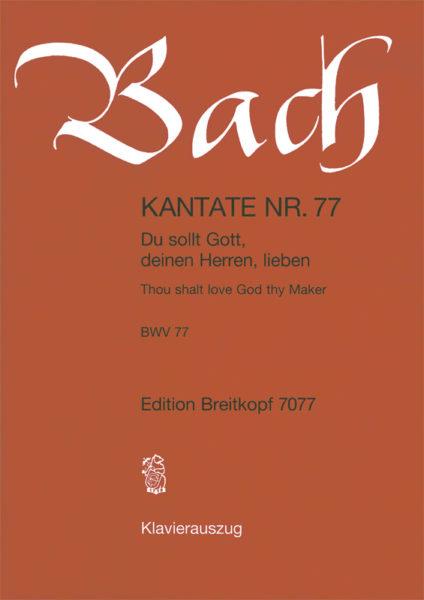 Thou shalt love God thy Maker BWV 77