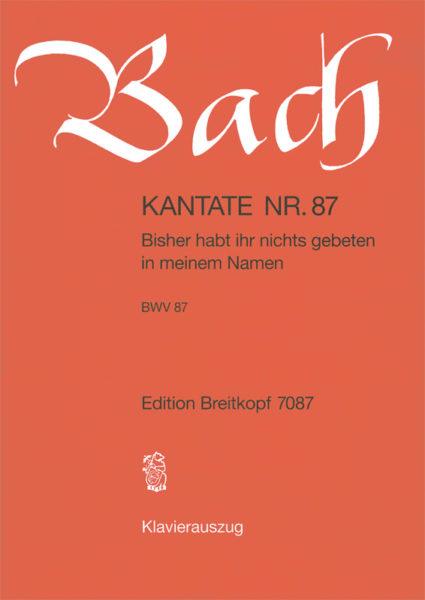 Bisher habt ihr nichts gebeten BWV 87