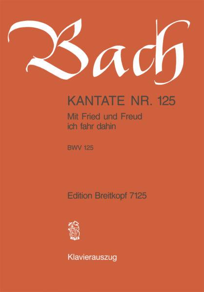 Mit Fried und Freud ich fahr dahin BWV 125
