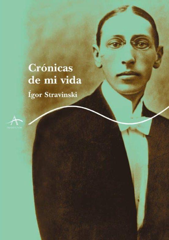 Crónicas de mi vida. Stravinsky