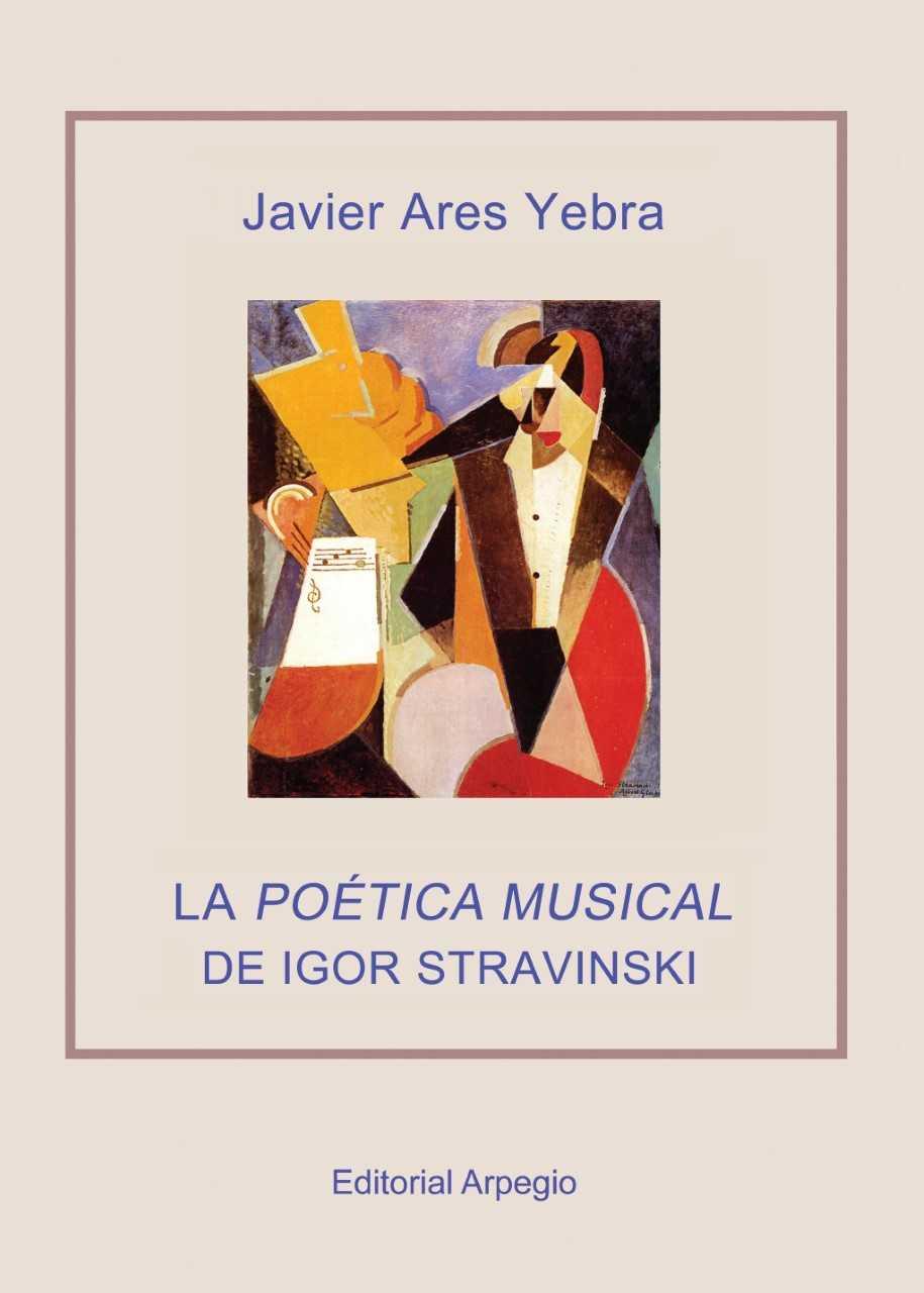 Historia, Estética y Política en la Poética musical de Igor Stravinski