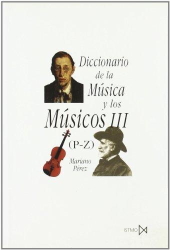 Diccionario de la música y los músicos III (P-Z)