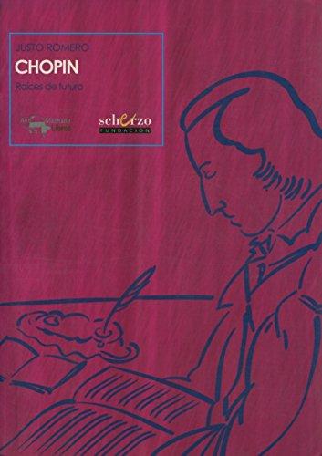 Chopin: Raices de futuro