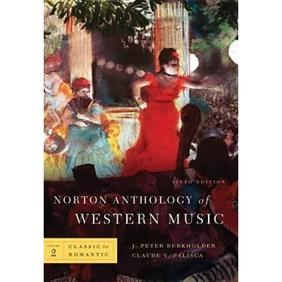 Norton Anthology Of Western Music Vol.2 Classic to romantic