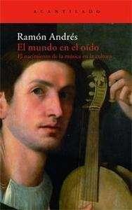 El mundo en el oído. El nacimiento de la música en la cultura