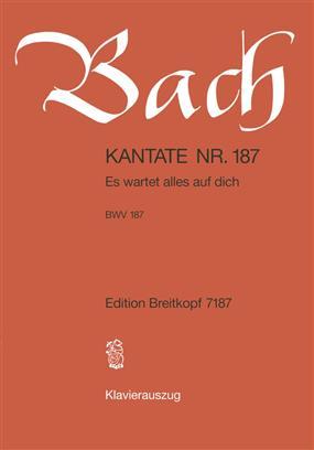 Es wartet alles auf dich BWV 187