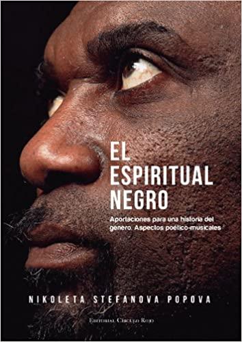 El espiritual negro. Aportaciones para una historia del género. Aspectos poético-musicales