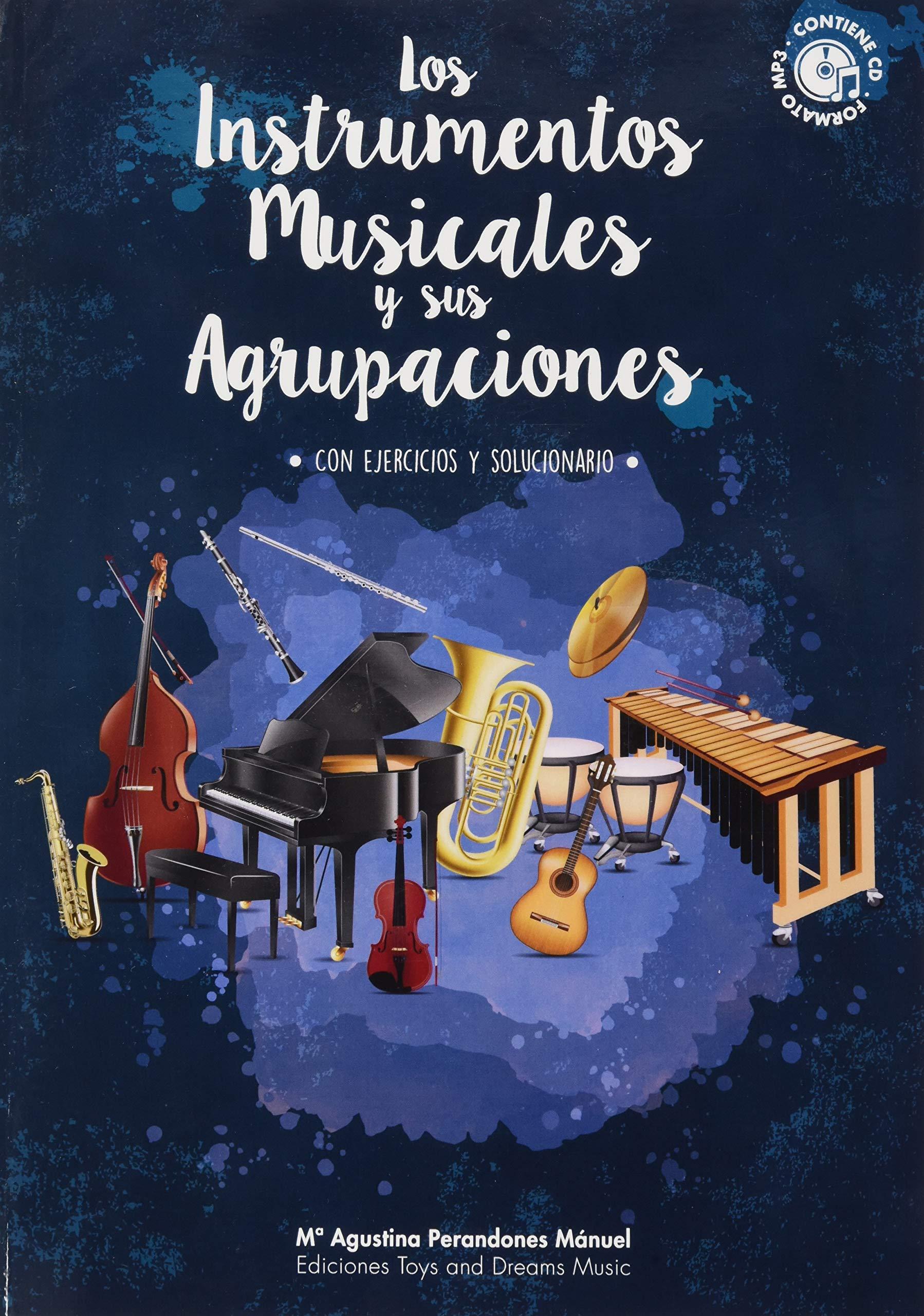 Los instrumentos musicales y sus agrupaciones + CD