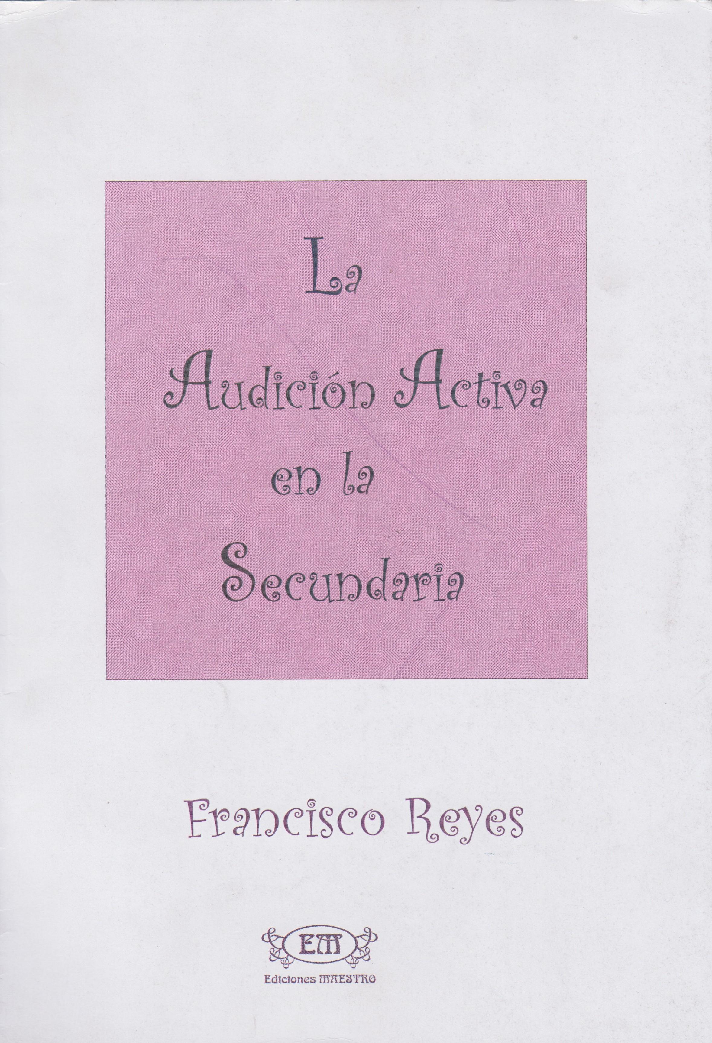 La audición activa en la secundaria. Francisco Reyes