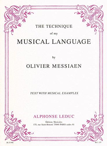 The Technique of my Musical Language. Olivier Messiaen