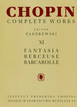 Complete Works Vol.XI Fantasia, Berceuse, Barcarolle Piano .Chopin