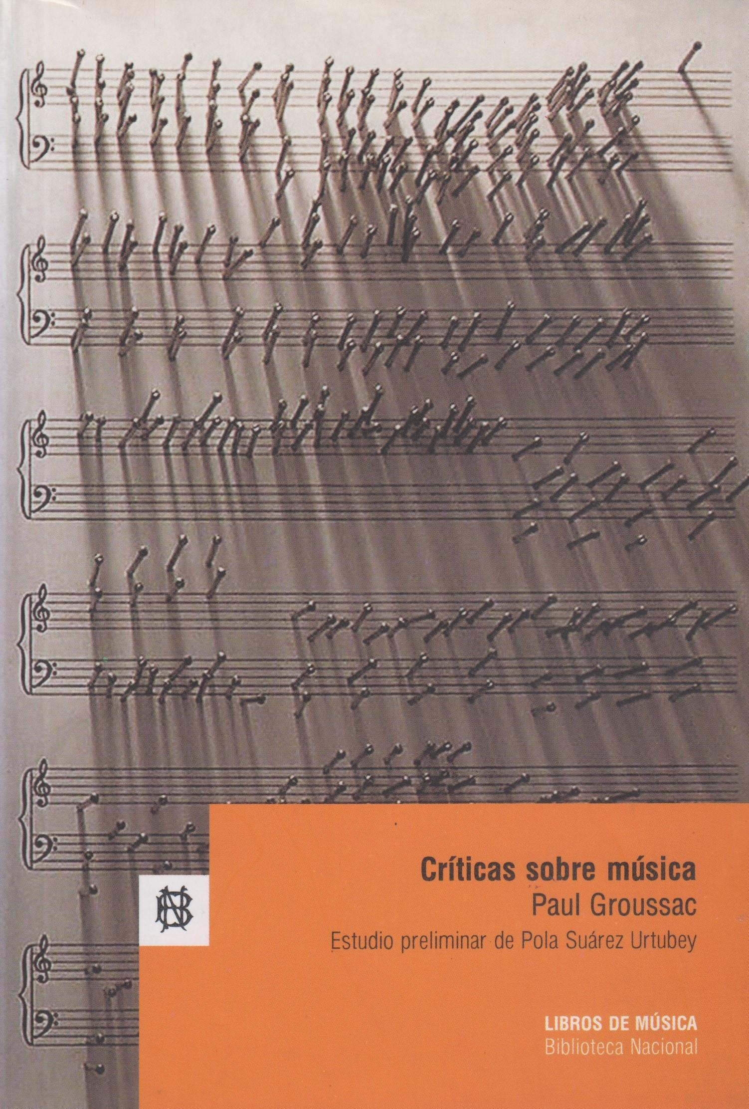 Críticas Sobre Música. Estudio preliminar de Pola Suárez Urtubey